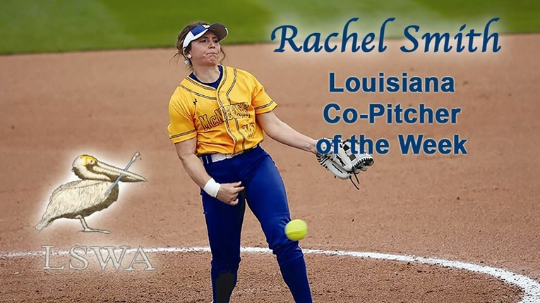 Rachel Smith-Louisiana Co-Pitcher of the Week